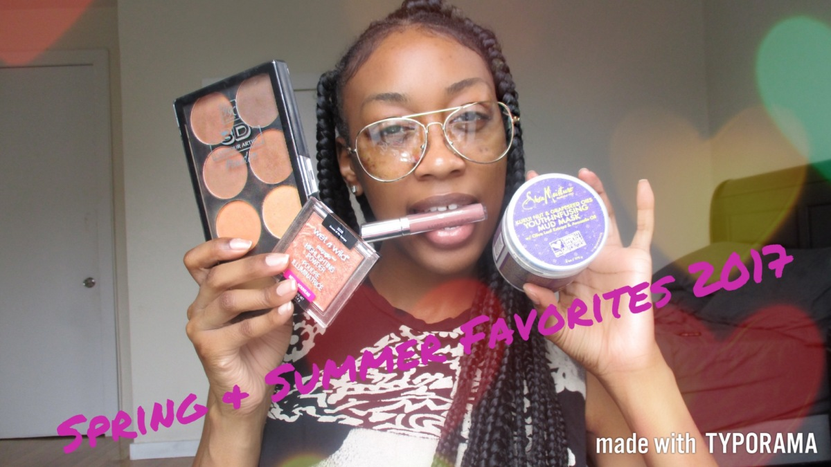 Spring and Summer Favorites 2017